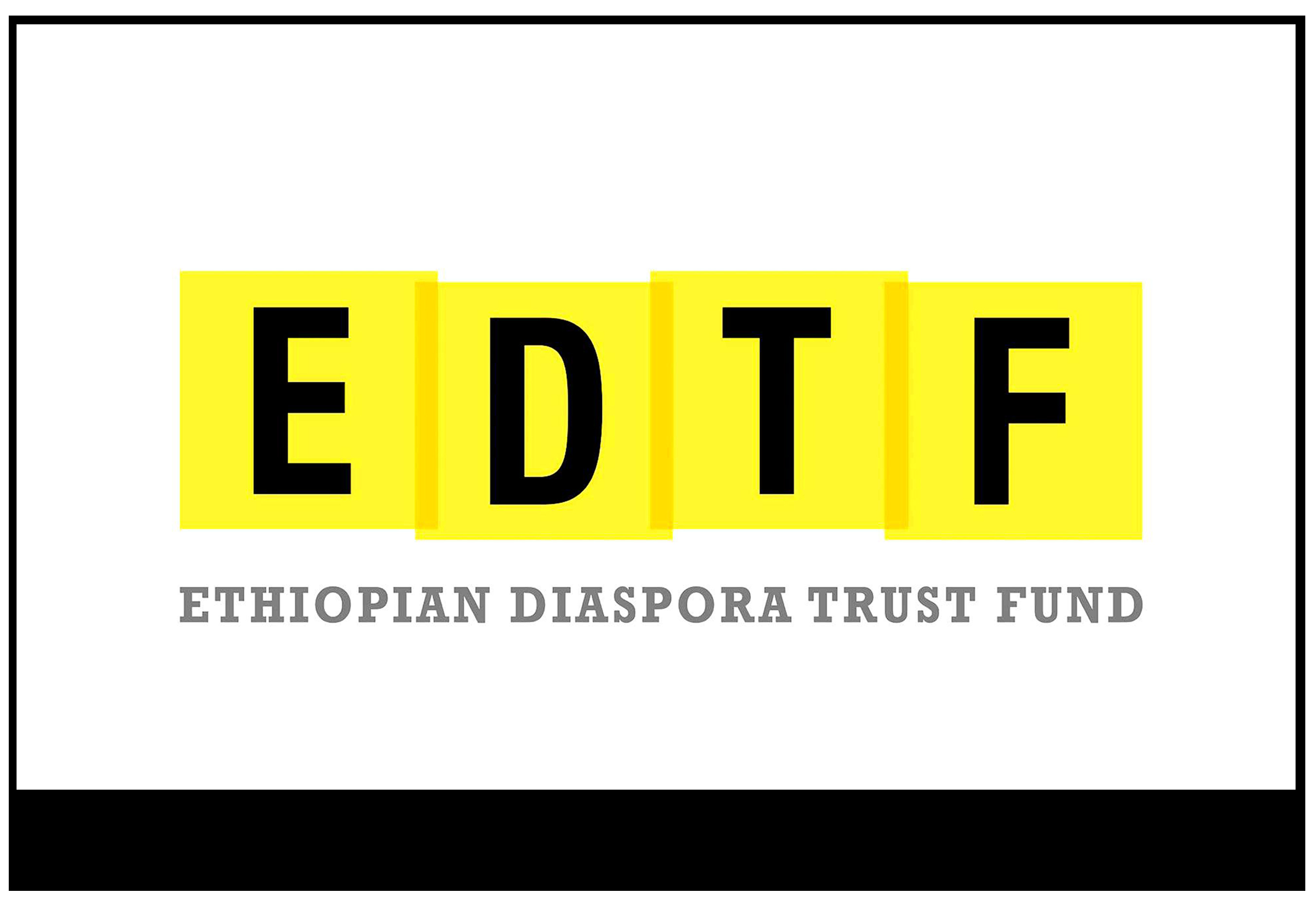 The Ethiopian Diaspora Trust Fund (EDTF)